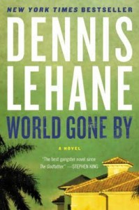 World Gone By, by Dennis Lehane